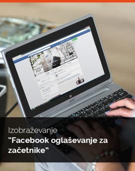 """Izobraževanje """"Facebook oglaševanje za začetnike"""" - 20.4.2017"""
